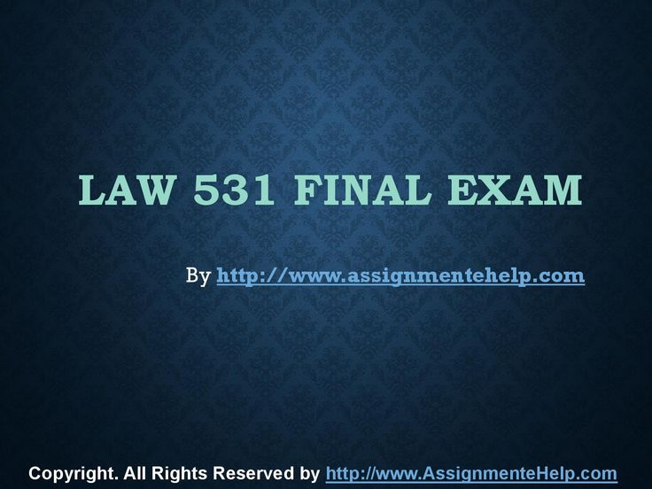 Get the best tutorials and Ace your exam. Join us to experience how easy exam can be. AssignmenteHelp.com provide LAW 531 Final Exam Latest UOP Assignments and Entire Course question with answers. LAW, Finance, Economics and Accounting Homework Help, university of phoenix discussion questions, UOP Materials, etc. All the best!!