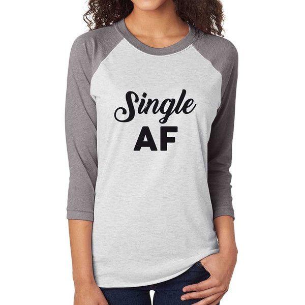 Single Af Shirt Funny T-Shirt Super Soft and Comfy Women's Triblend... ($20) ❤ liked on Polyvore featuring tops, t-shirts, green, women's clothing, 3/4 length sleeve shirts, raglan baseball tee, raglan t shirt, 3/4 sleeve shirts and raglan sleeve shirts