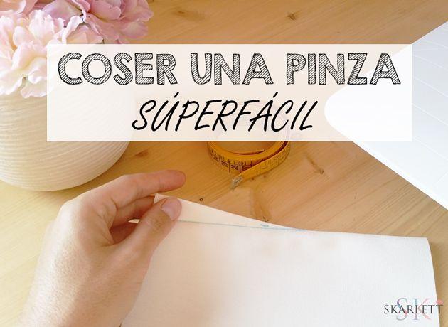 CÓMO COSER UNA PINZA SÚPERFÁCIL / VIDEOTUTORIAL