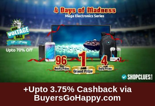 4 days of Unlimited Electronics Craziness has begun! Win Prizes @ High Voltage Sale at ‪#‎Shopclues‬ +Upto 3.75% Cashback via BuyersGoHappy.com https://goo.gl/AjLlQL
