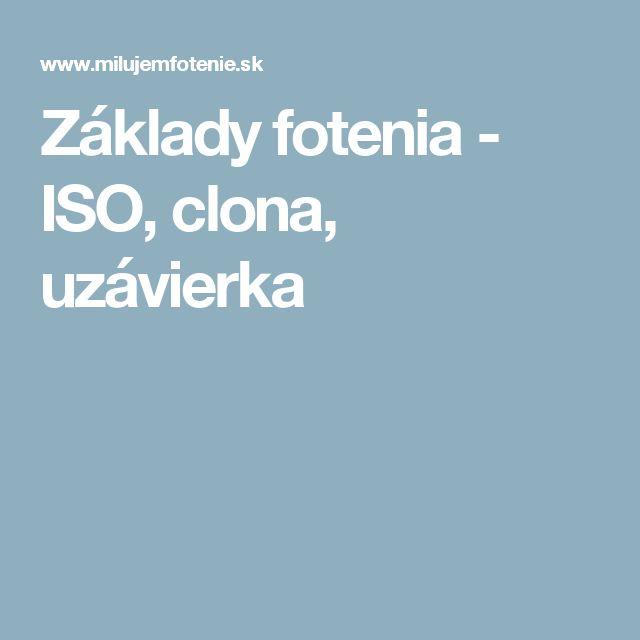Základy fotenia - ISO, clona, uzávierka