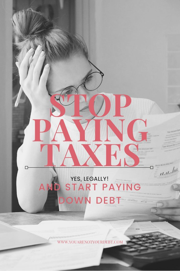 Stop Paying Taxes Paying Taxes Debt Management Personal Finance Advice