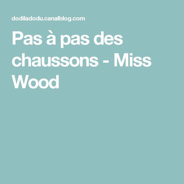 Pas à pas des chaussons - Miss Wood