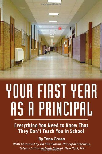 Bestseller Books Online Your First Year As Principal: Everything You Need to Know That They Don't Teach in School Tena Green $22.44  - http://www.ebooknetworking.net/books_detail-1601382200.html