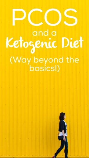 PCOS and a Ketogenic Diet   Way Beyond the Basics                                                                                                                                                                                 More