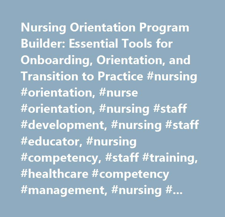 Nursing Orientation Program Builder: Essential Tools for Onboarding, Orientation, and Transition to Practice #nursing #orientation, #nurse #orientation, #nursing #staff #development, #nursing #staff #educator, #nursing #competency, #staff #training, #healthcare #competency #management, #nursing #competencies, #nurse #preceptor, #nurse #recruitment #and #retention, #nurse #mentor, #diana #swihart, #nursing #orientation #program #builder, #essential #tools #for #onboarding, #orientation, #and…