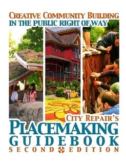 City Repair's Placemaking Guidebook 2nd Edition