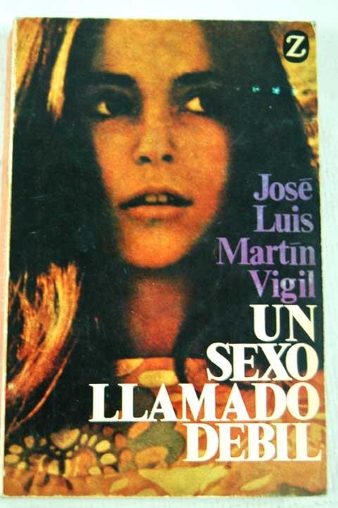 """Un sexo llamado débil"", José Luis Martin Vigil"
