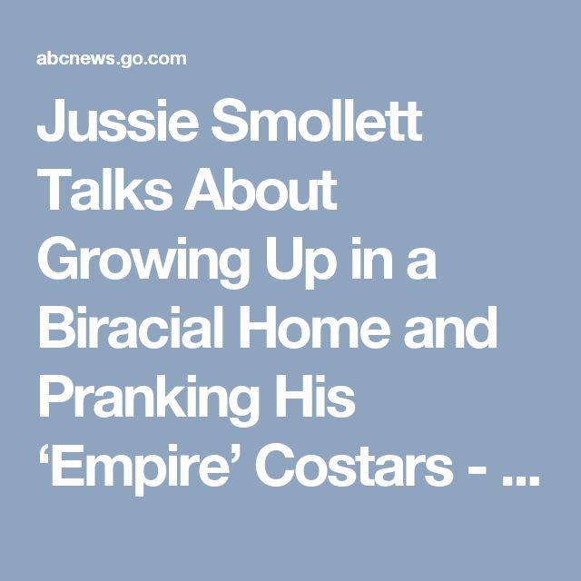 Jussie Smollett Talks About Growing Up in a Biracial Home and Pranking His 'Empire' Costars - ABC News