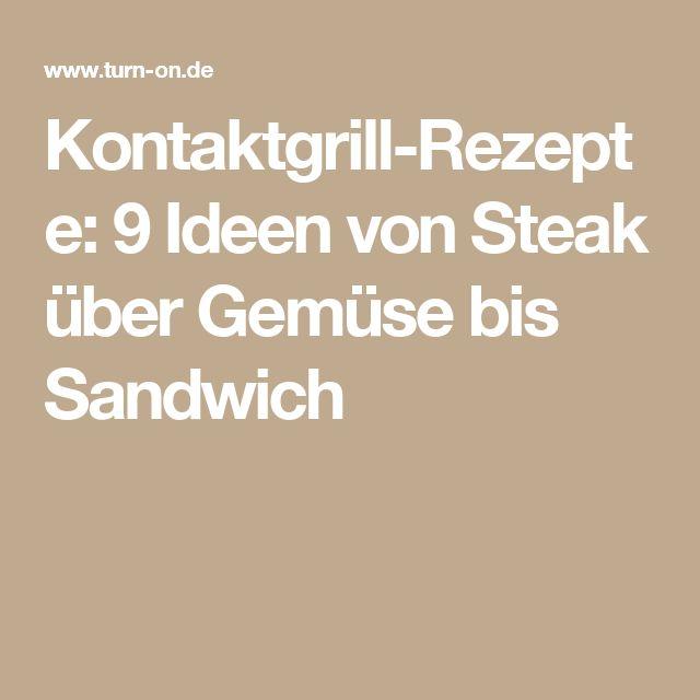 Kontaktgrill-Rezepte: 9 Ideen von Steak über Gemüse bis Sandwich