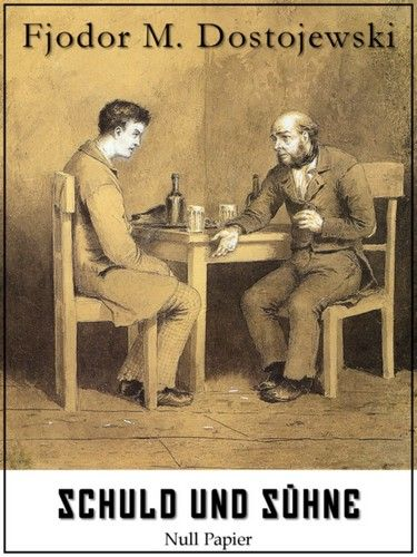 Fjodor Michailowitsch Dostojewski: Schuld und Sühne: Vollständige Ausgabe
