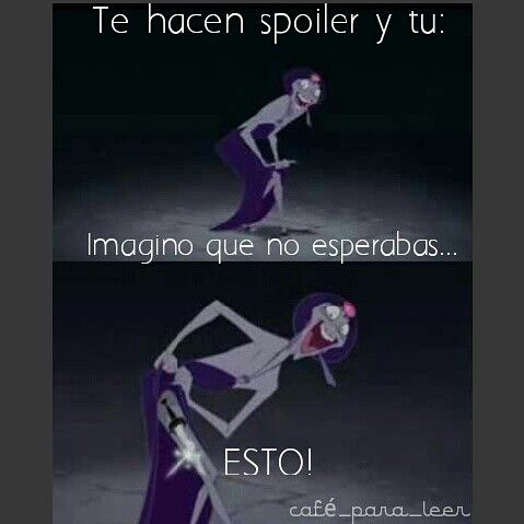 ¡Cuando te hacen spoiler! #spoiler #humorliterario #memeliterario #pasionporlalectura #amorporloslibros