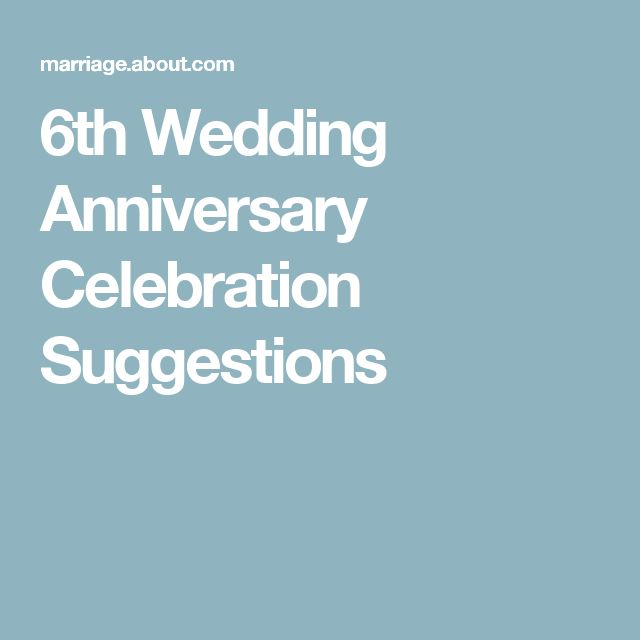 6th Wedding Anniversary Celebration Suggestions