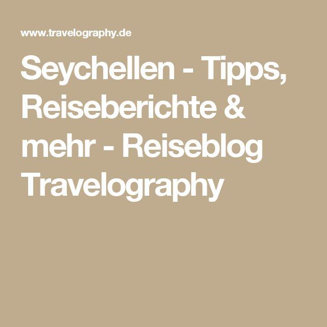 Seychellen - Tipps, Reiseberichte & mehr - Reiseblog Travelography