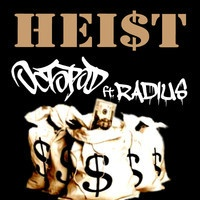 $$$ TWO LISTENS ....SOLD #WHATDIRT $$$ HEIST - Octopod ft. Radius ( Free Download ) by .Radius. on SoundCloud