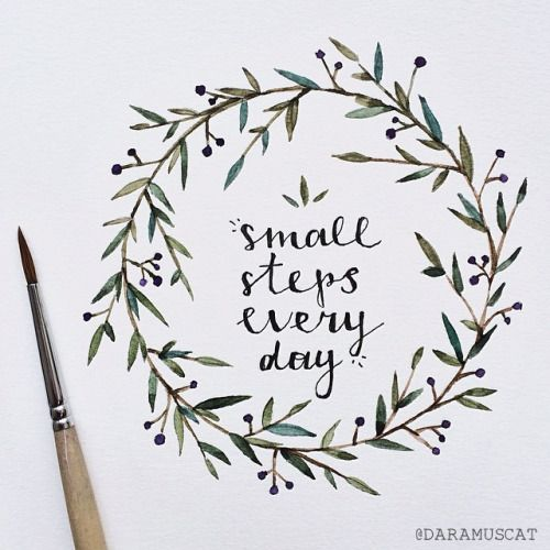 Take Small Steps Everyday to Reach Goals