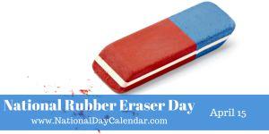 National Rubber Eraser Day - April 15