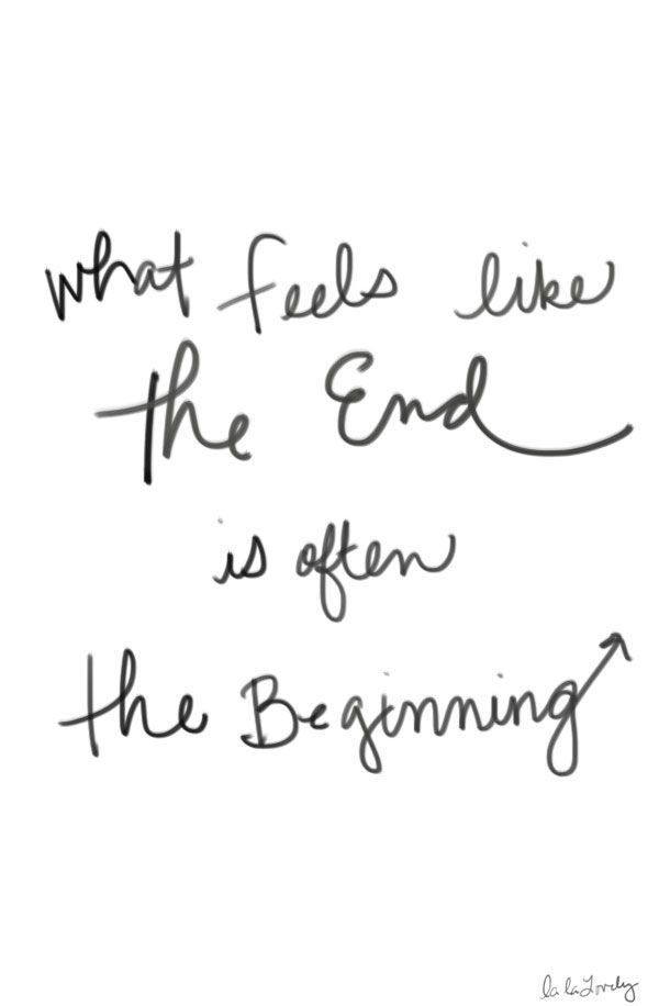 What feels like the end is often the beginning. #wisdom #affirmation:
