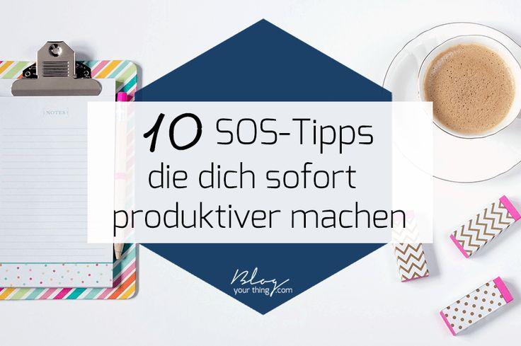 10 SOS-Tipps mit denen du deine Produktivität sofort steigern kannst | Blog Your Thing - http://www.blogyourthing.com/produktivitaet-sofort-steigern/