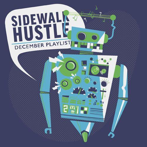 Sidewalk Hustle December 2014 Mixtape  http://sidewalkhustle.com/sidewalk-hustle-december-2014-mixtape/