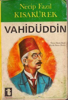 """Üstad Necip Fazıl'ın yasaklı kitabı """"Vatan Dostu Vahidüddin"""" tekrar basıldı. https://www.facebook.com/ncpfzl/photos/a.101288856670.103066.98105406670/10154412908101671/?type=3&theater #OsmanlıDevleti"""