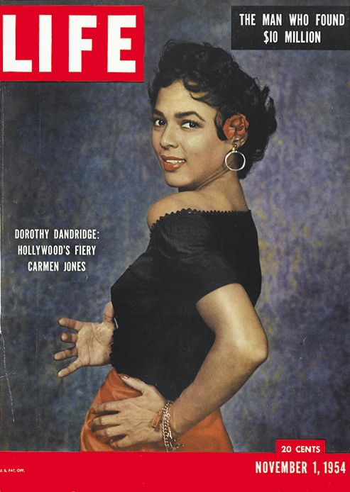 """Dorothy Dandridge was the first African American to be featured on the cover of LIFE on November 1, 1954. Black actress who refused to play slaves or maids in film, and had many starring roles. She was the first African-American to be nominated for an Academy Award for Best Actress. Referred to by Lena Horne as """"...our Marilyn Monroe.""""."""