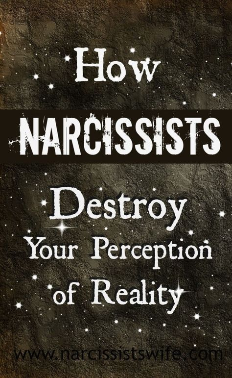 Everything about Narcissistic Abuse will destroy your Perception of Reality!! To find out what Narcissism is and to help you understand it all, please click on the image to find more. #understandingnarcissism #narcissist #sociopath #psycopath #recovery #abuse