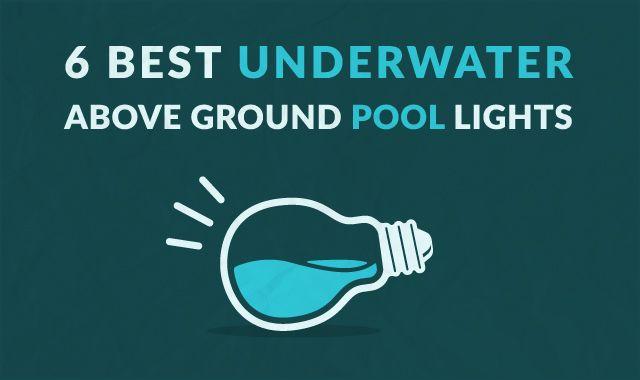 Best Underwater Above Ground Pool Lights