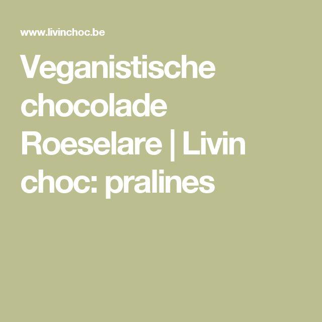 Veganistische chocolade Roeselare | Livin choc: pralines