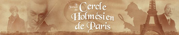 Cercle Holmésien de Paris- a wonderful group of Holmes afficionados in Paris including serious scholars, publishers, comic/animation experts, recent fans of BBC Sherlock, as well as Brett, Downey and Rathbone admirers. and tremendous spirit and passion for all things Holmes. Your curator was welcomed as a guest at a recent meeting and thinks they are terrific!