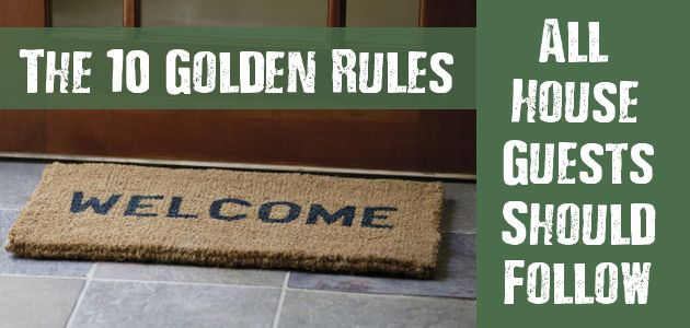 The 10 Golden Rules Every House Guest Should Follow
