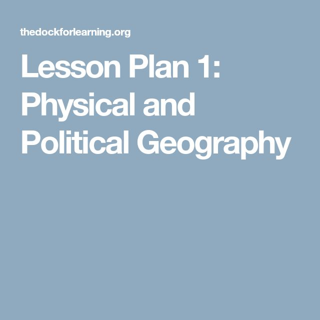 Lesson Plan 1: Physical and Political Geography