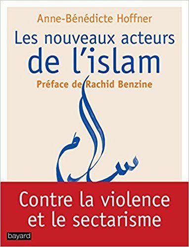 LES NOUVEAUX ACTEURS DE L'ISLAM - Anne-Bénédicte Hoffner