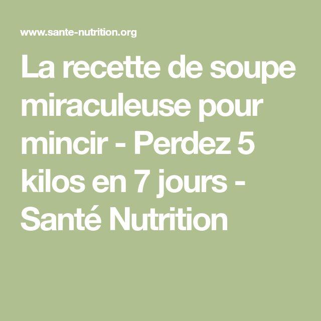 La recette de soupe miraculeuse pour mincir - Perdez 5 kilos en 7 jours - Santé Nutrition