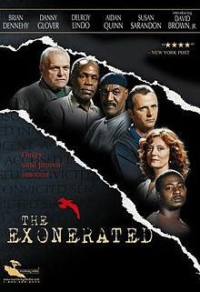 Watch 'The Exonerated'.