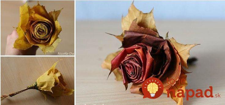 Opadané lístie nájdete na každom kroku. Ukážeme vám, ako si z neho môžete vyrobiť krásne jesenné ruže.