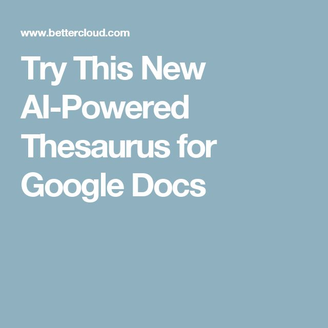 Try This New AI-Powered Thesaurus for Google Docs