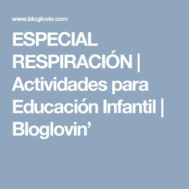 ESPECIAL RESPIRACIÓN | Actividades para Educación Infantil | Bloglovin'