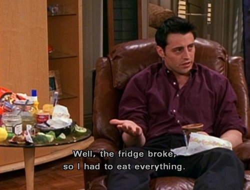 hahahah sounds about rightLaugh, Friends Tv, Funny Pictures, Fridge Broke, Joey Tribbiani, Movie, Funny Stuff, Things, Logic