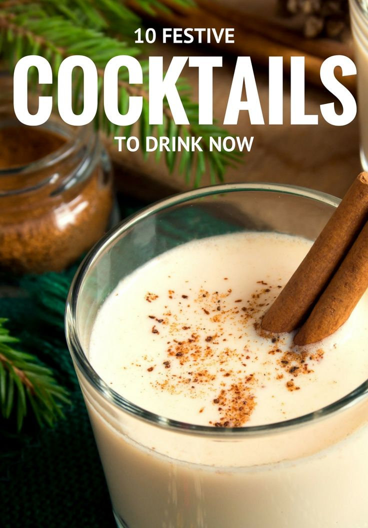 From company parties to family gatherings, get toasty with these 10 festive drinks that will make your holidays merry and bright.