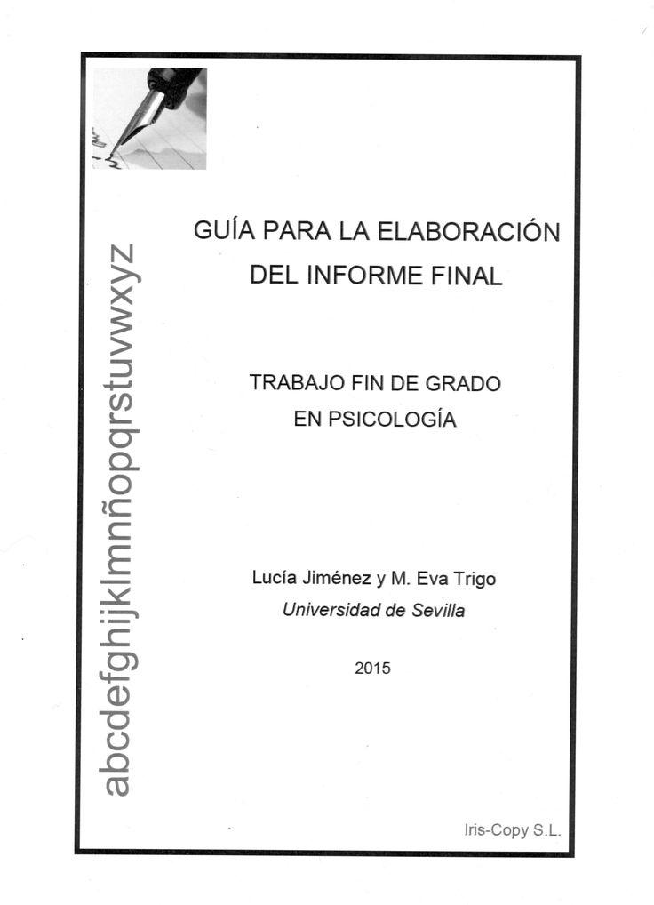 Guía para la elaboración del informe final : Trabajo Fin de Grado en Psicología / Lucía Jiménez y M. Eva Trigo