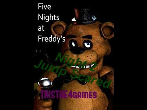 Five night's at freddy's: night 2: Jump scared :{