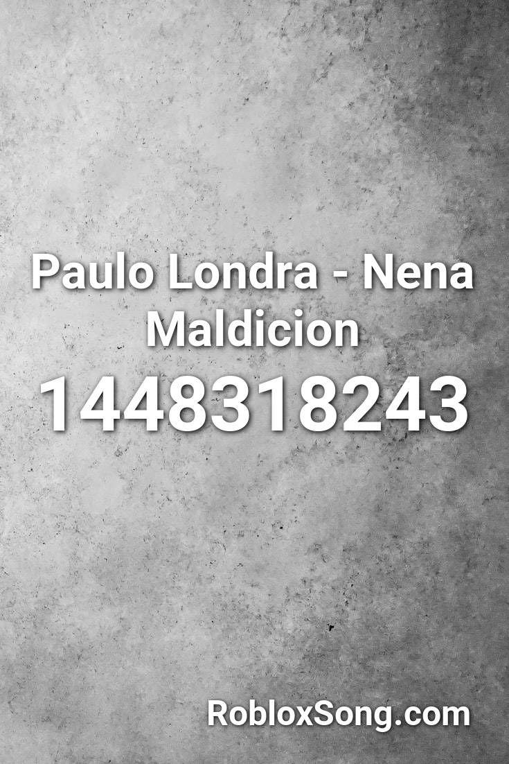 Paulo Londra Nena Maldicion Roblox Id Roblox Music Codes In