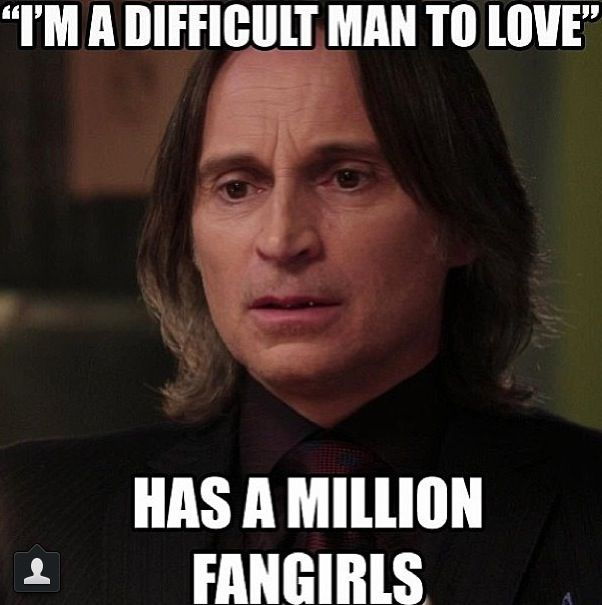 'I'm a difficult man to love' - Has a million fan girls - meme highlighting Rumplestiltskin's popularity - OUaT humour