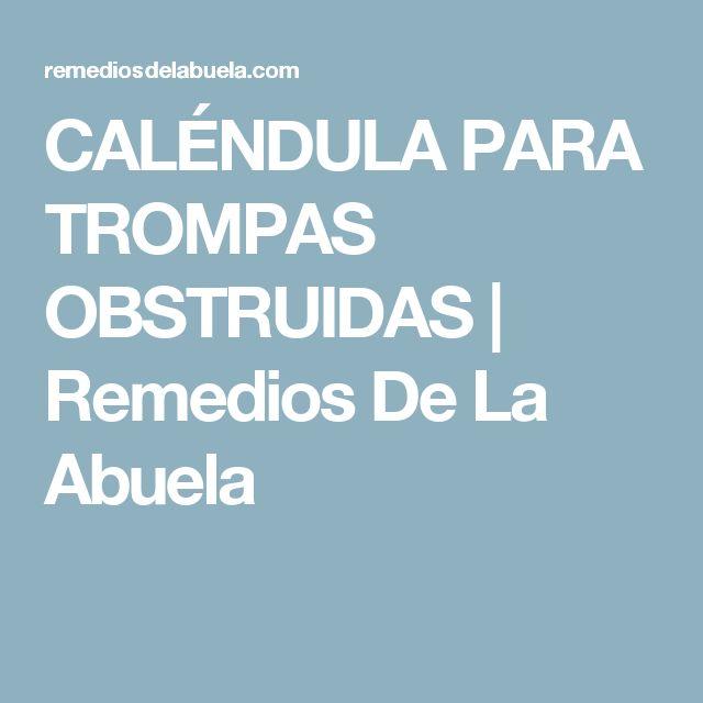 CALÉNDULA PARA TROMPAS OBSTRUIDAS | Remedios De La Abuela