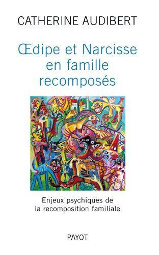Oedipe et Narcisse en famille recomposés : Enjeux psychiq...