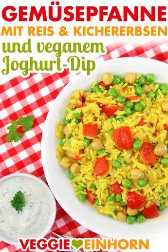 Vegane Gemüsepfanne Mit Reis Und Kichererbsen Veganer Joghurt Dip