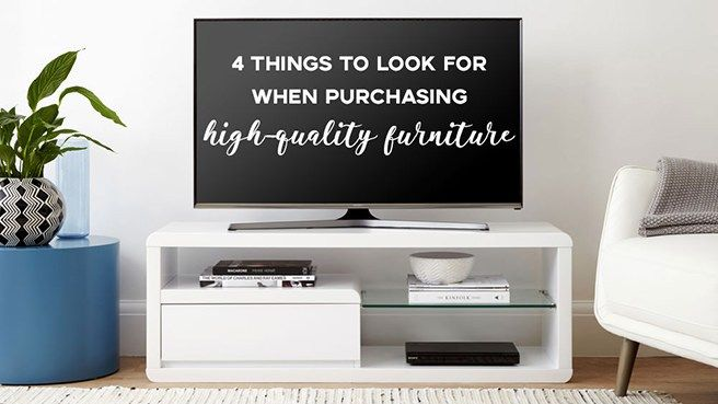 4 Things to look for when purchasing high-quality furniture