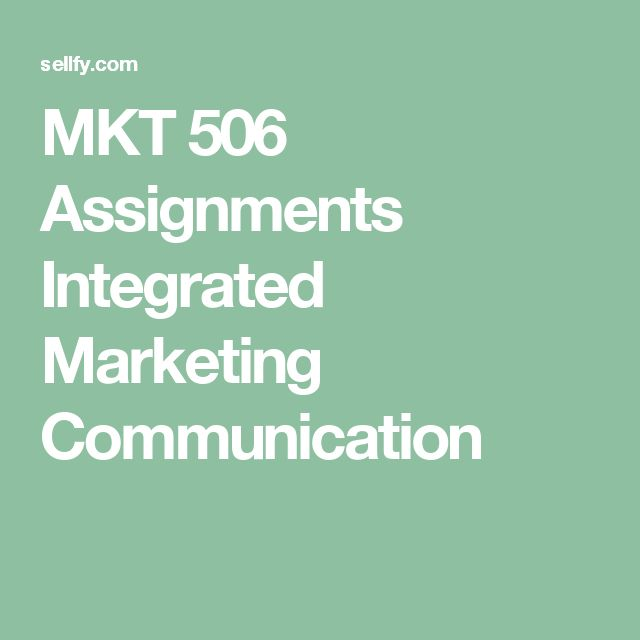 MKT 506 Assignments Integrated Marketing Communication