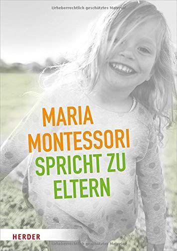 Maria Montessori spricht zu Eltern: Elf Beiträge über eine veränderte Sicht auf das Kind #Elf, #Eltern, #ge, #Beitr – hotmangirls